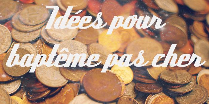 Idees Pour Un Bapteme Pas Cher